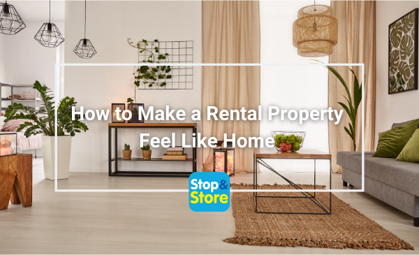 Fareham Self Storage How to Make a Rental Property Feel Like Home