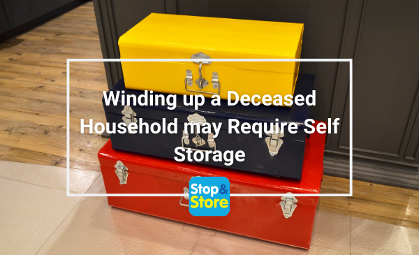 Winding up a Deceased Household may Require Self Storage - Grimsby