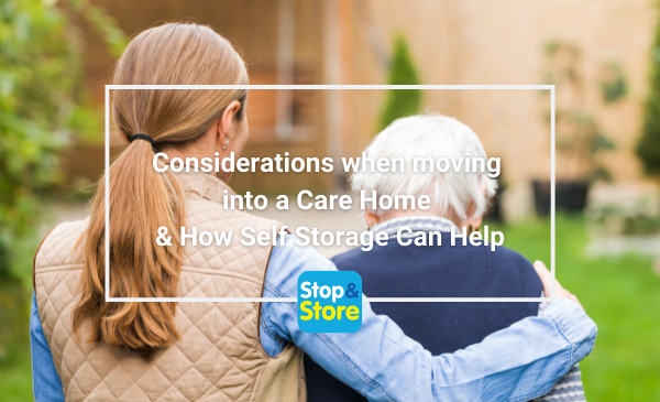 Considerations when Moving into a Care Home & How Self Storage Can Help