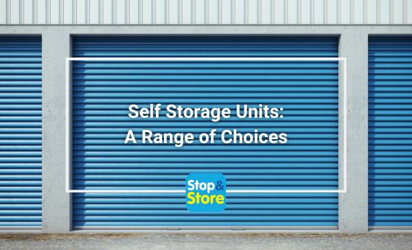 Self Storage Units A Range of Choices