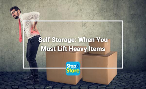 Self Storage Unit Fareham When You Must Lift Heavy Items