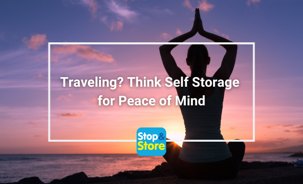 Traveling? Think Self Storage for Peace of Mind