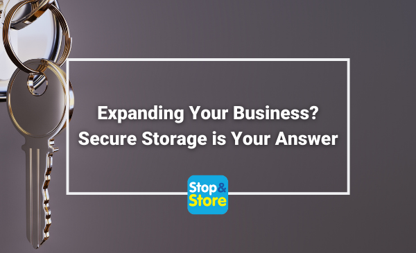 Expanding Your Business - Secure Storage is Your Answer