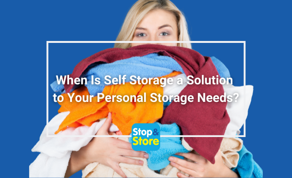 When Is Self Storage a Solution to Your Personal Storage Needs Fareham
